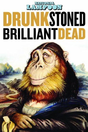 National Lampoon: Drunk Stoned Brilliant Dead Poster